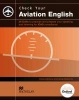 Emery, Henry,English for Specific Purposes. Check your Aviation English. Student`s Book