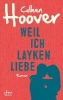 Hoover, Colleen,Weil ich Layken liebe