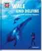 Baur, Manfred,Was ist Was 85 Wale und Delfine. Die sanften Riesen