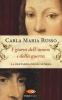 Russo, Carla Maria,I giorni dell`amore e della guerra
