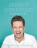 <b>Jamie Oliver</b>,Jamie's super food voor elke dag