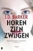 <b>J.D.  Barker</b>,Horen, zien, zwijgen