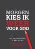 Michel  van Heijningen, Annemarie van  Steenbergen,Morgen kies ik weer voor God