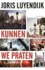 <b>Joris  Luyendijk</b>,Kunnen we praten