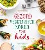 Nicola  Graimes,Gezond vegetarisch koken voor kids