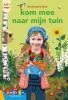 <b>Annemarie  Bon</b>,Kom mee naar mijn tuin
