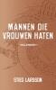 Stieg  Larsson,Mannen die vrouwen haten- Millennium 1