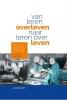 <b>Dr. R.H.  Bakker, Drs. R. ter Sluis</b>,Van leren overleven naar leren over leven