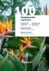 Pieter van Mourik, Gerard van der Veen,100 Hoogtepunten/Highlights 1917 - 2017 - Botanische Tuin Delft/Botanical Garden Delft