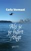 <b>Carla  Vermaat</b>,Als je je hart volgt...