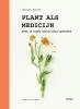 <b>Leoniek  Bontje, Anya van de Wetering</b>,Plant als medicijn