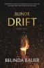 <b>Belinda  Bauer</b>,Blinde drift