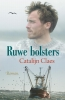 <b>Catalijn  Claes</b>,Ruwe bolsters