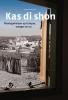 ,Kas di Shon - plantagehuizen op Curacao, vroeger en nu