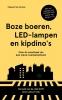 ,Boze boeren, LED-lampen en kipdino`s