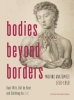 ,Bodies Beyond Borders