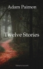 <b>Adam  Paimon</b>,Twelve Stories