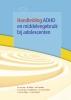 <b>Maureen Van  Oort, Mariken  M&uuml;ller</b>,Handleiding ADHD en middelengebruik bij adolescenten