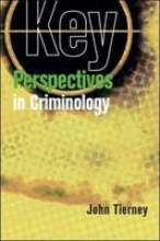John Tierney Key Perspectives in Criminology