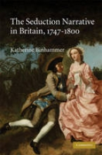 Binhammer, Katherine The Seduction Narrative in Britain, 1747-1800