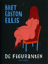 Ellis, Bret Easton De figuranten
