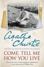 Agatha Christie Come, Tell Me How You Live
