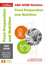 Collins GCSE,   Fiona Balding,   Kath Callaghan,   Suzanne Gray AQA GCSE 9-1 Food Preparation and Nutrition All-in-One Revision and Practice