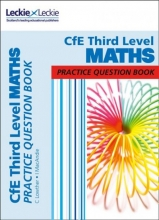 Craig Lowther,   Ian MacAndie,   Leckie Third Level Maths Practice Question Book