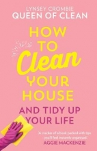Queen of Clean Lynsey How To Clean Your House