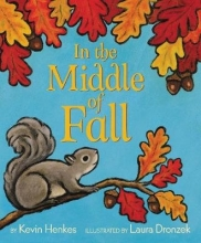 Kevin Henkes,   Laura Dronzek In the Middle of Fall