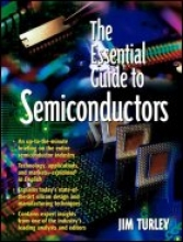 Turley, Jim Essential Guide to Semiconductor Technology