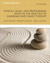 Wilcoxon, S. Allen,   Remley, Theodore P., Jr.,   Gladding, Samuel T. Ethical, Legal, and Professional Issues in the Practice of Marriage and Family Therapy