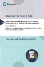 Kostelnik, Marjorie J. Developmentally Appropriate Curriculum Enhanced Pearson Etext Access Code