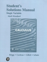 William L. Briggs,   Lyle Cochran,   Bernard Gillett,   Eric Schulz Student`s Solutions Manual for Single Variable Calculus