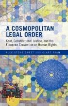 Sweet, Alec Stone,   Ryan, Clare A Cosmopolitan Legal Order