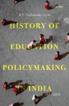 R.V. Vaidyanatha Ayyar History of Education Policymaking in India, 1947-2016