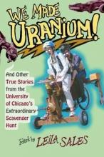 We Made Uranium!