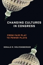 Professor Donald R. Wolfensberger Changing Cultures in Congress