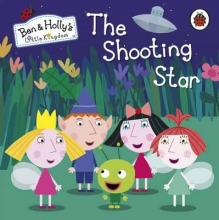 Ben and Holly`s Little Kingdom: The Shooting Star Board Book