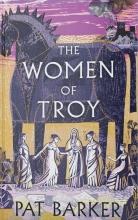 Pat Barker, The Women of Troy