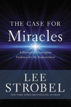 Lee Strobel The Case for Miracles