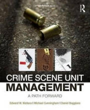 Wallace, Edward W.,   Cunningham, Michael J.,   Boggiano, Daniel Crime Scene Unit Management