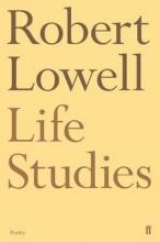 Robert Lowell Life Studies