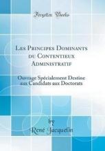 Jacquelin, René Les Principes Dominants du Contentieux Administratif