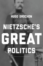 Hugo Drochon Nietzsche`s Great Politics