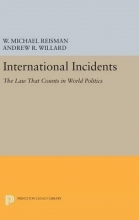 Reisman, W. Michael International Incidents - The Law That Counts in World Politics