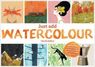 Birch, Helen Just Add Watercolour