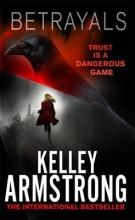 Armstrong, Kelley Cainsville 04. Betrayals