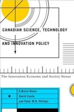 Doern, G. Bruce Canadian Science, Technology, and Innovation Policy