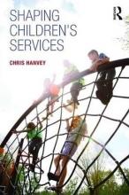 Chris Hanvey Shaping Children`s Services
